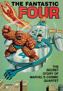 Fantastic Four The Secret Story Of Marvel's Cosmic Quartet Cover