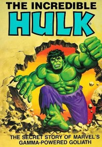 Incredible Hulk The Secret Story Of Marvels Gamma-Powered Goliath Cover